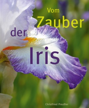 Vom Zauber der Iris
